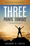 Three Points of Contact: 12.5 Ways to Jumpstart Your Life and Weather Any Storm