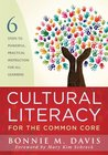 Cultural Literacy for the Common Core: Six Steps to Powerful Practical Instruction for All Learners