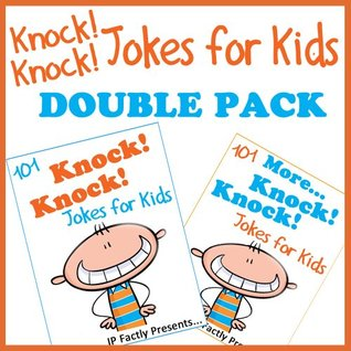 Knock Knock Jokes for Kids DOUBLE PACK incl. books '101 Knock Knock Jokes for kids' & '101 MORE Knock Knock Jokes for kids' (Joke Books for Kids Book 5)
