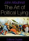The Art of Political Lying (annotated) (Humanities Collections Book 13)