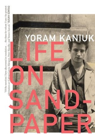 Life on Sandpaper by Yoram Kaniuk