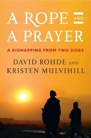 A Rope and a Prayer by David Rohde