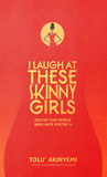 I Laugh At These Skinny Girls (Poetry For People Who Hate Poetry II)