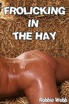 Frolicking In The Hay (Erotic Picture Book with Cock & Arse Pictures, Adult Gay Photos)