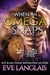 When an Omega Snaps (A Lion's Pride, #3)