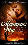 Monegan's Way: Part 4 - Luck on our Side (Monegan's Way, #4)