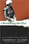 Breathing the Fire by Kimberly Dozier