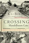 Crossing Mandelbaum Gate: Coming of Age Between the Arabs & Israelis 1956-78