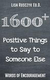 1600+ Positive Things to Say to Someone Else: Words of Encouragement (50 Things to Know)