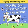 How the Cow Jumped Over the Moon (Happy Children's Series, #4)
