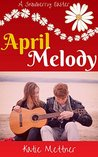April Melody: A Snowberry Easter (The Snowberry Series Book 4)