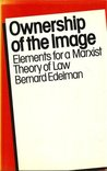 Ownership of the Image: Elements for a Marxist Theory of Law