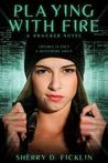 Playing With Fire (#Hacker, #1)