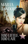 Too Little, Too Late (A Kate Stanton Hollywood Mystery #1)