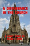 A Disturbance in the Church: A short story by David T. Wolf