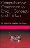 Comprehensive Companion to Ethics - Concepts and Thinkers: For the Civil Services Main Examination