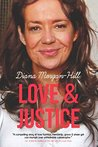 Love & Justice: A Compelling True Story Of Triumph Over Tragedy
