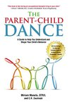 The Parent-Child Dance: A Guide To Help You Understand and Shape Your Child's Behavior