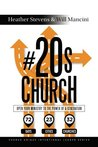 #20s Church: Open Your Ministry to the Power of a Generation (Church Unique Intentional Leader Series) (Volume 3)