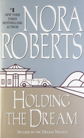 Holding the Dream by Nora Roberts