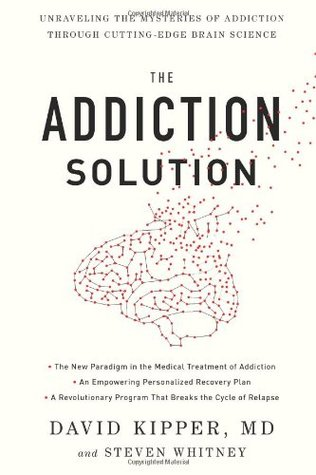 The Addiction Solution: Unraveling the Mysteries of Addiction through Cutting-Edge Brain Science