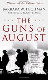 The Guns of August by Barbara W. Tuchman