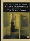 The Gentle Spirit by Fyodor Dostoyevsky