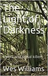The Light of Darkness: lovers and serial killers