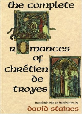 The Complete Romances by Chrétien de Troyes