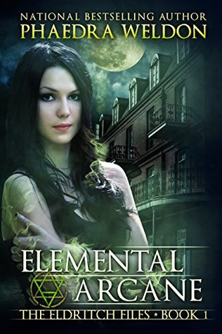 Image result for Elemental Arcane (The Eldritch Files #1) by Phaedra Weldon