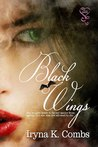 Black Wings by Iryna K. Combs