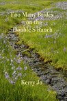 Too Many Brides on the Double S Ranch (Mystery on the Double S Ranch #3)