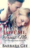 Love Me, Trust Me (Full Heart Ranch Series #2)