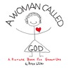A Woman Called God by Peter Wilkes