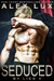 Seduced by Lies (The Seduced Saga, #4)