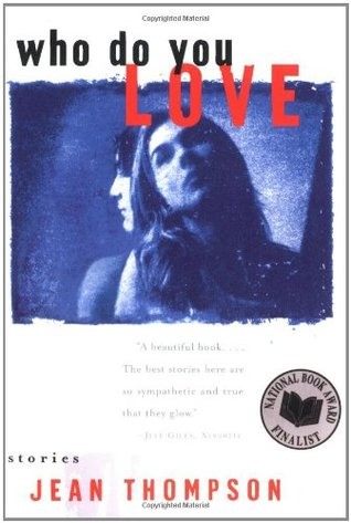 Who Do You Love by Jean Thompson
