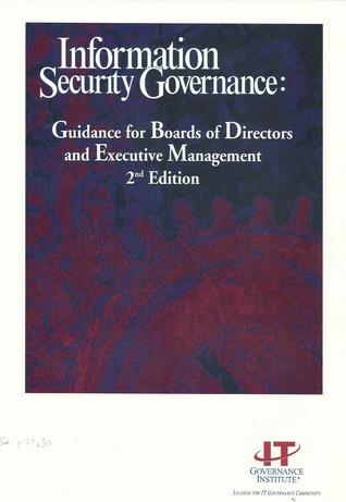 Information Security Governance: Guidance For Boards Of Directors And Executive Management