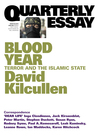 Blood Year: Terror and the Islamic State (Quarterly Essay #58)