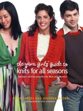 The Yarn Girls' Guide to Knits for All Seasons by Julie Carles