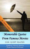 Memorable Quotes From Famous Movies: 126 Great Quotes: Famous Movie Quotes from Past & Present