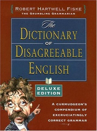 Dictionary of Disagreeable English, Deluxe Edition by Robert Hartwell Fiske