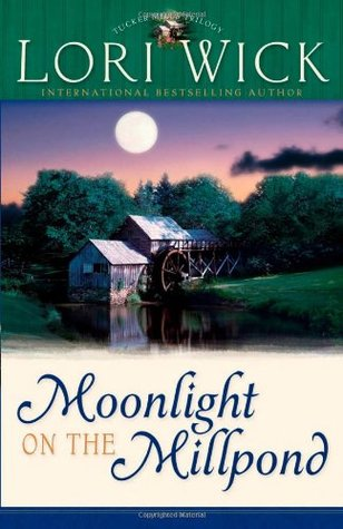 Moonlight on the Millpond by Lori Wick