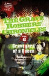 Graveyard of a Queen (The Grave Robbers' Chronicles Book 6)