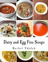 Dairy and Egg Free Soups: With Gluten-Free Options