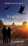 Third Time Lucky (Generation Icarus, #3)