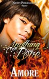 Anything For Your Love (Love Series Book 1)