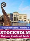 The Ultimate Guide to a Weekend in Stockholm: Museums, Attractions & Events