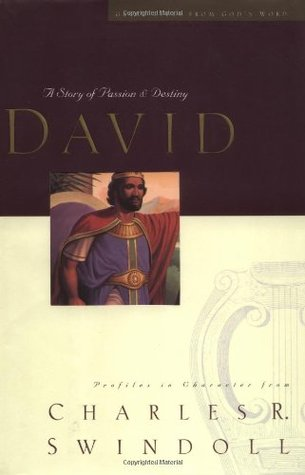 David: A Man of Passion and Destiny (Great Lives from God's Word, #1)
