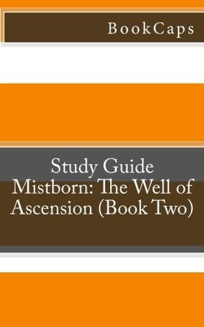 Mistborn: The Well of Ascension (Book Two): A BookCaps Study Guide