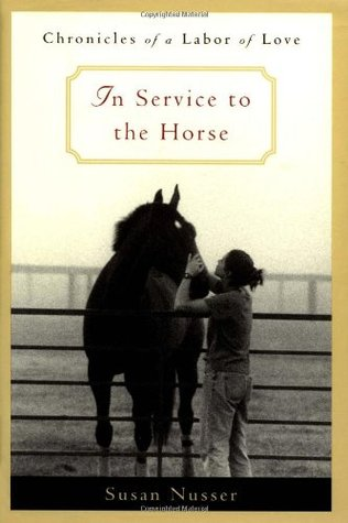 In Service to the Horse by Susan Nusser